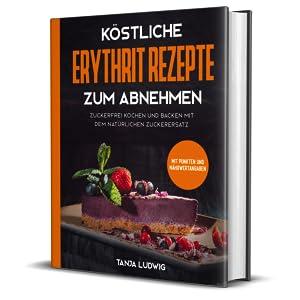 100 köstliche Rezepte zur freien Gewichtsabnahme