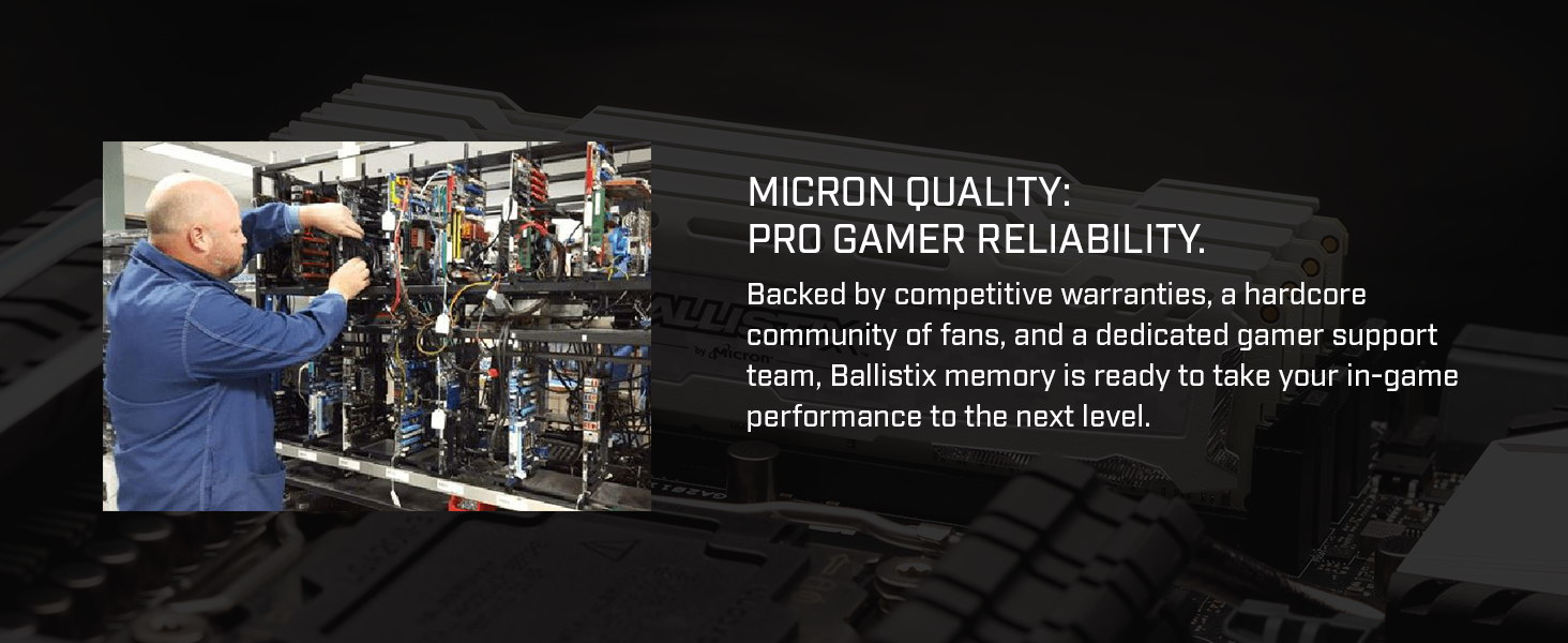 Micron Quality: Pro Gamer Reliability.