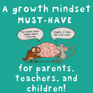 A growth mindset must-have for parents, teachers, and children!