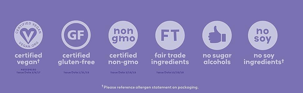 vegan, gluten free, non gmo, fair trade, no sugar alcohols, no soy ingredients, no dairy ingreidents