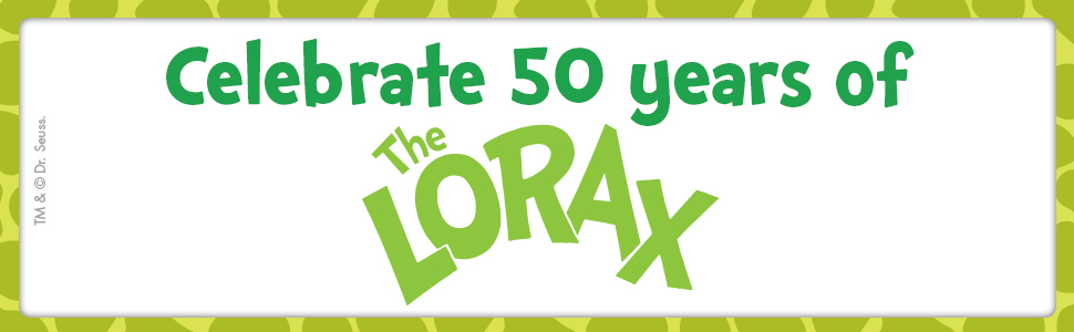 CELEBRATE 50 YEARS OF THE LORAX BY DR. SEUSS