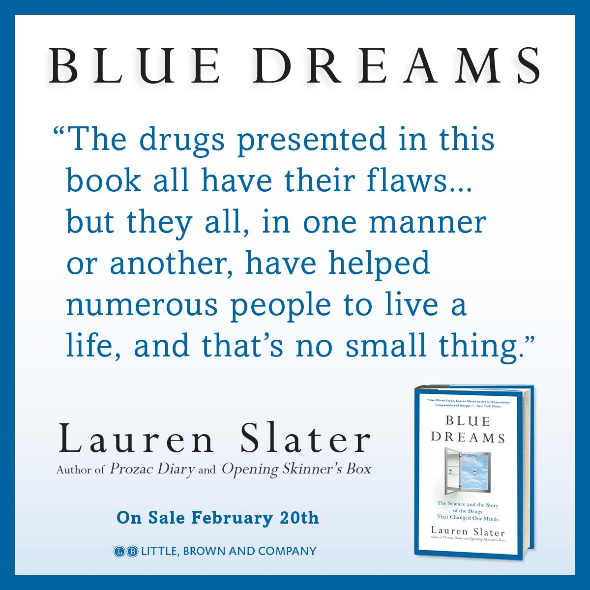 The Science and the Story of the Drugs that Changed Our Minds Blue Dreams