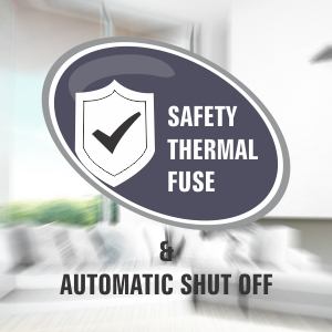 SAFETY THERMAL FUSE AND AUTOMATIC SHUT OFF