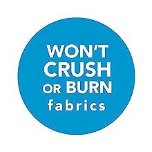Won't crush or burn fabrics