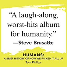 """""""A laugh-along, worst-hits album for humanity.""""-Steve Brusatte"""