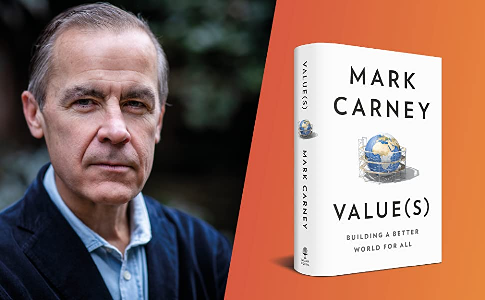 Value(s): The must-read book on how to fix our politics, economics and  values: Amazon.co.uk: Carney, Mark: 9780008421090: Books