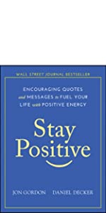 stay positive, jon gordon, jon gordon books, jon gordon guides, jon gordon fables