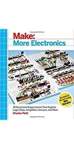 Make: More Electronics: Journey Deep Into the World of Logic Chips, Amplifiers, Sensors, and Randomi