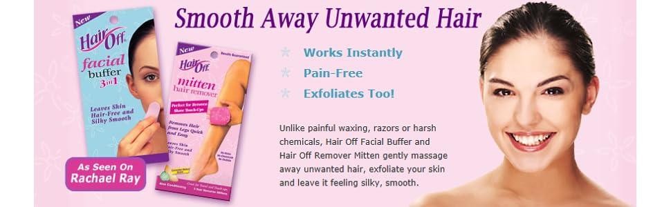 Buff away unwanted facial hair