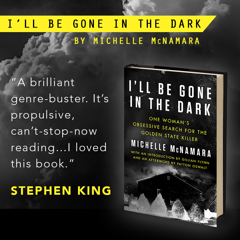 I'll Be Gone in the Dark: One Woman's Obsessive Search for the