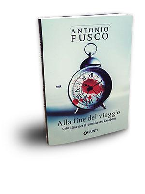 Alla fine del viaggio  Solitudine per il commissario Casabona Antonio Fusco