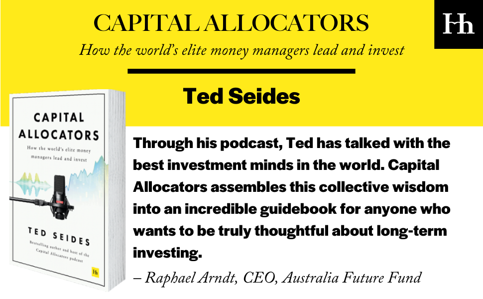 Capital Allocators, Ted Seides, chief investment officers, endowments, foundations, family offices