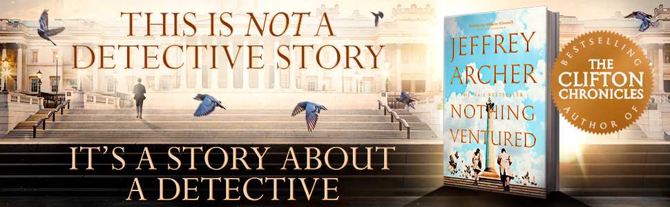Jeffrey Archer Nothing Ventured This is not a detective story its a story about a detective