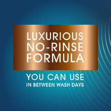LUXURIOUS NO-RINSE FORMULA