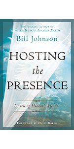 Hosting the Presence Bill Johnson