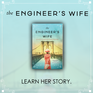 the Engineer's Wife - learn her story.