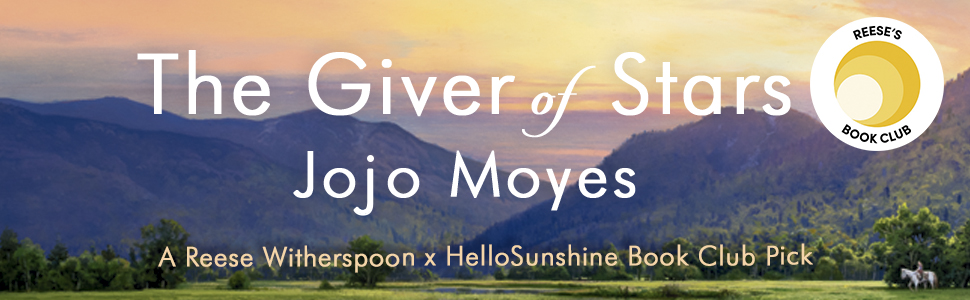 The Giver of Stars,Jojo Moyes,Book Club Pick,Reese Witherspoon,romance novels,horses,historical,gift
