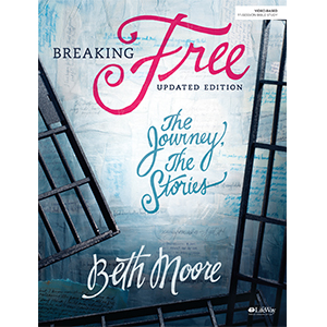 Breaking Free - Leader Guide: The Journey, The Stories: Beth Moore