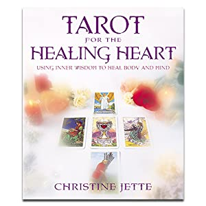 Tarot for the Healing Heart: Using Inner Wisdom to Heal