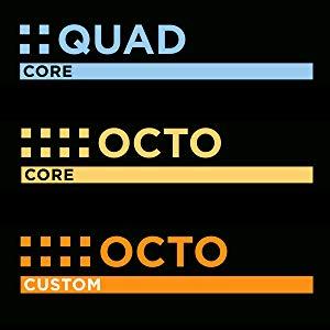 Quad Core, Octo Core, Octo Custom