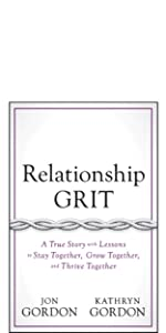 relationship grit, jon gordon, jon gordon books, jon gordon guides, jon gordon fables