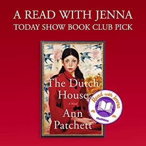 The Dutch House by Ann Patchett A Read with Jenna Today Show Book Club Pick