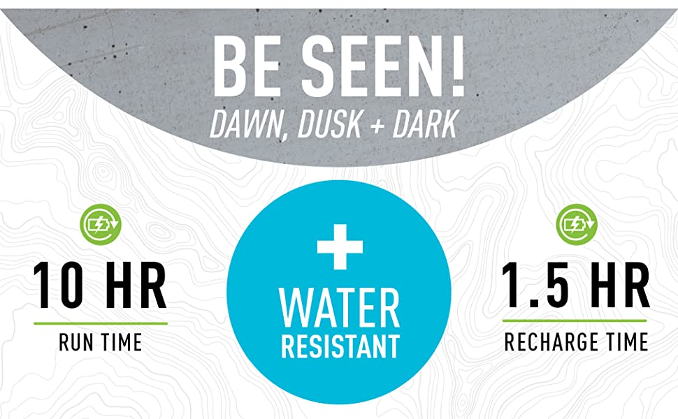be seen at dusk, be seen at dawn, be seen in the dark, water resistant