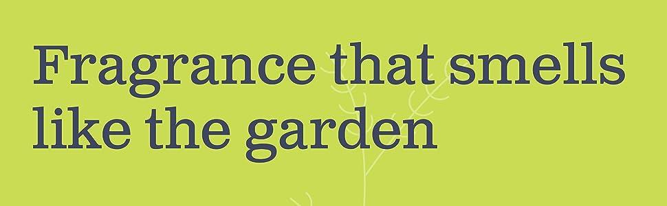 Fragrance that smells like the garden