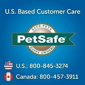 PetSafe Customer Care Phone Number. U.S.: 800-845-3274. Canada: 800-457-3911