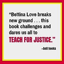 Bettina Love, educational justice, education, educational freedom