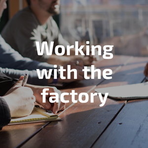 working with the factory