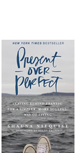 Present Over Perfect, book, Shauna Niequist, New York Times, simple life,