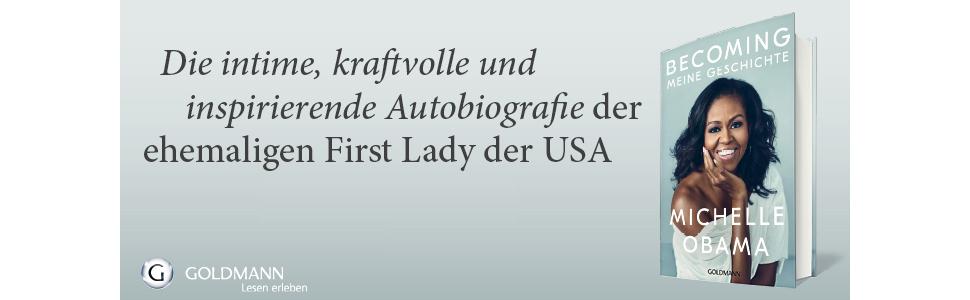 Michelle Obama Becoming Meine Geschichte Goldmann Verlag Autobiografie First Lady USA Barack Obama