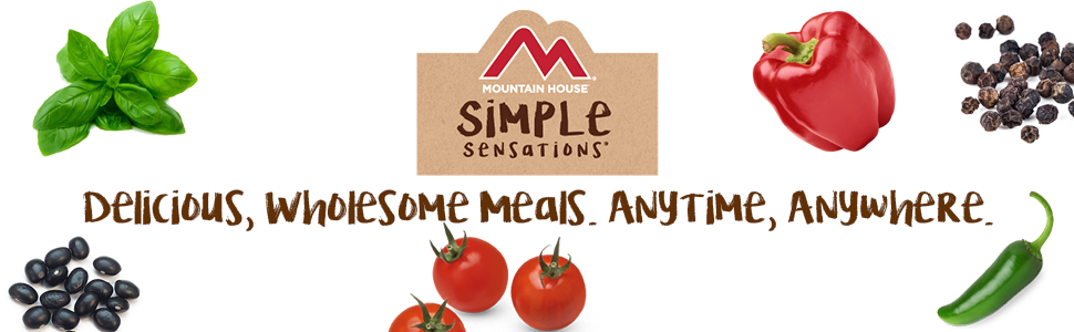 Simple Sensations by Mountain House. Delicious, Wholesome Meals. Anytime, Anywhere.