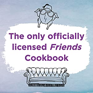 The only officially licensed Friends cookbook
