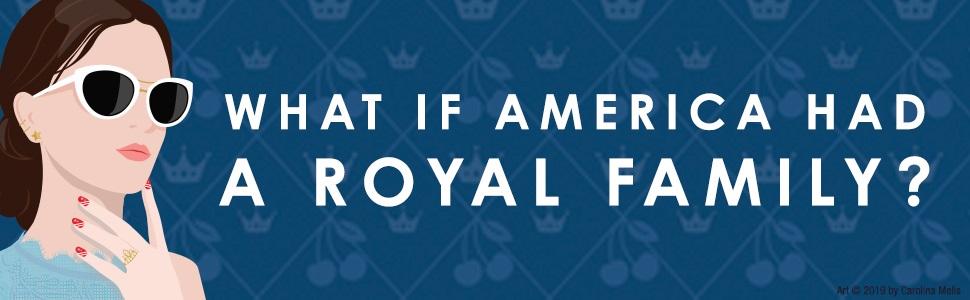 American Royals, katharine Mcgee, YA, Teen, Royalty