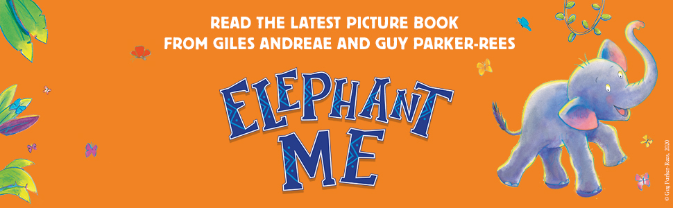Elephant Me new children's picture book giraffes can't dance Giles Andreae Guy Parker Rees