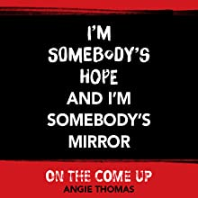 I'm somebodys hope and I'm somebodys mirror