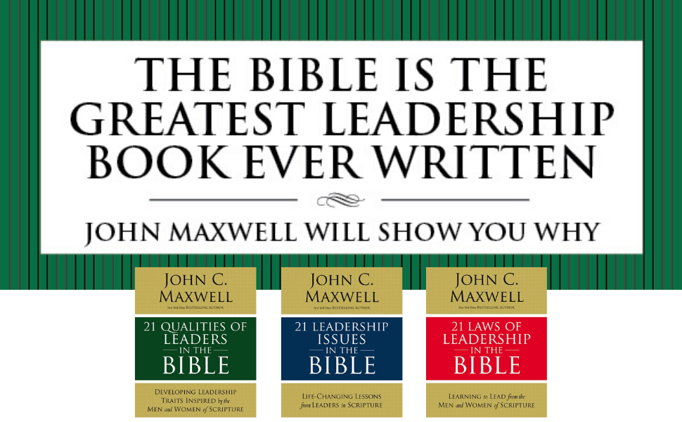 21 Qualities Of Leaders In The Bible Key Leadership Traits Of The Men And Women In Scripture Maxwell John C 0025986086282 Amazon Com Books
