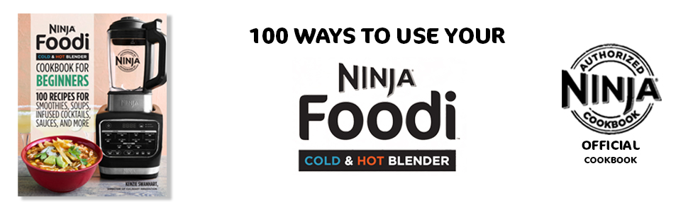 Ninja Foodi Cold & Hot Blender Cookbook For Beginners: 100 ...