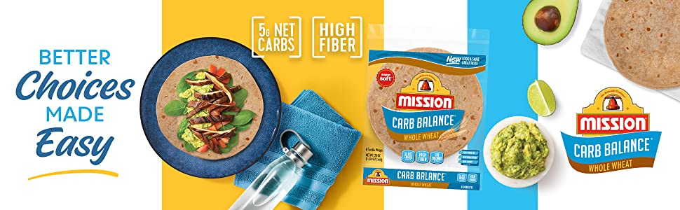Mission Carb Balance Whole Wheat Burrito Tortillas: Better Choices Made Easy