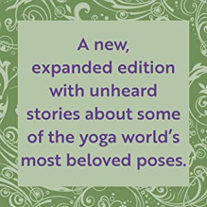 A new, expanded edition with nine unheard stories about some of the yoga world's most beloved poses.
