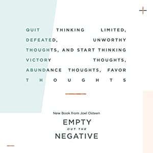 Joel osteen, empty out the negative, bestselling author, new book, negativity, mindset, good thought