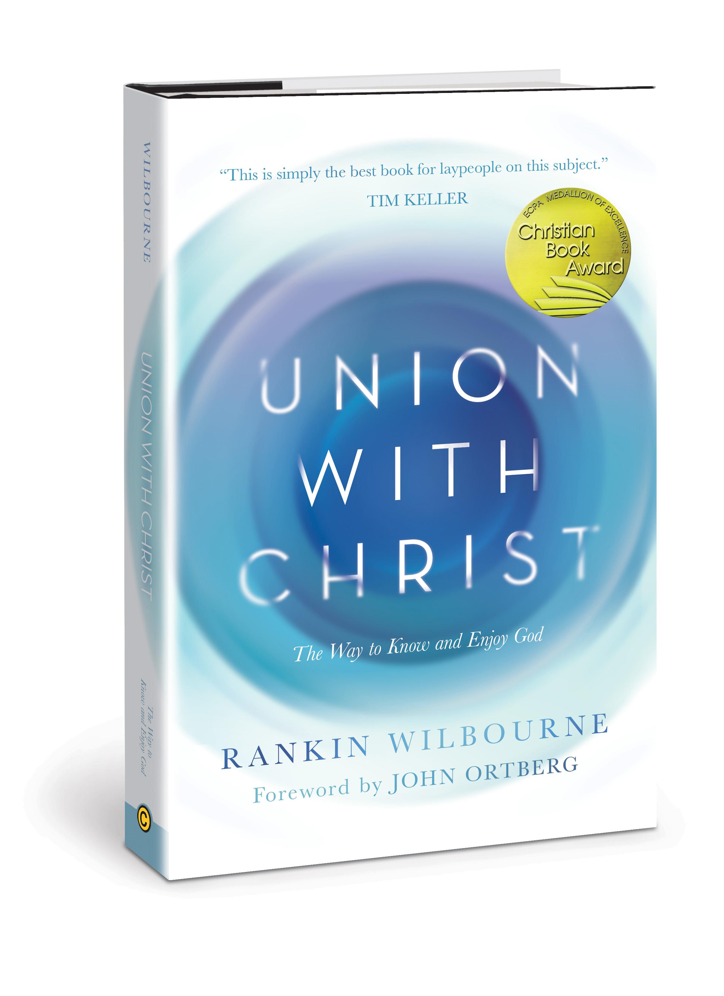 union with christ the way to know and enjoy god rankin wilbourne