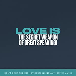 TD Jakes Don't Drop the Mic public speaking power of your words to change the world NYT Bestselling