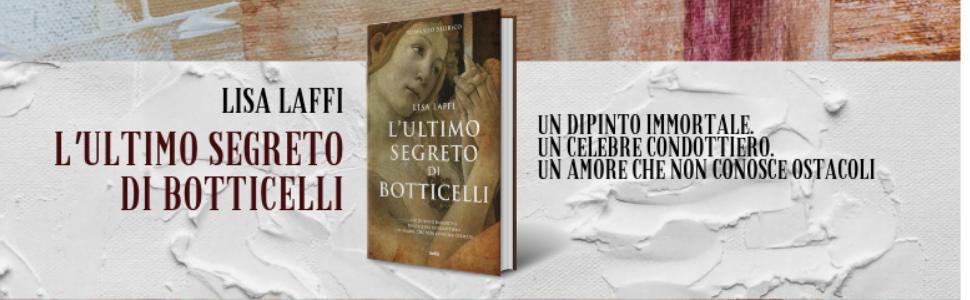 LisaLaffi; Botticelli; Medici Romanzo;