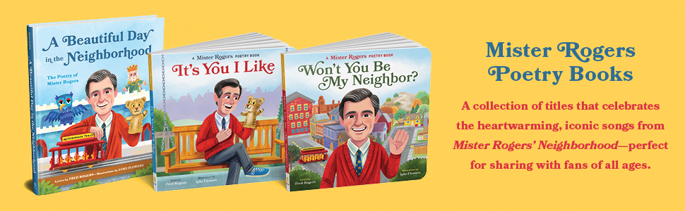 Won T You Be My Neighbor A Mister Rogers Poetry Book Mister Rogers Poetry Books Rogers Fred Flowers Luke 9781683691990 Amazon Com Books