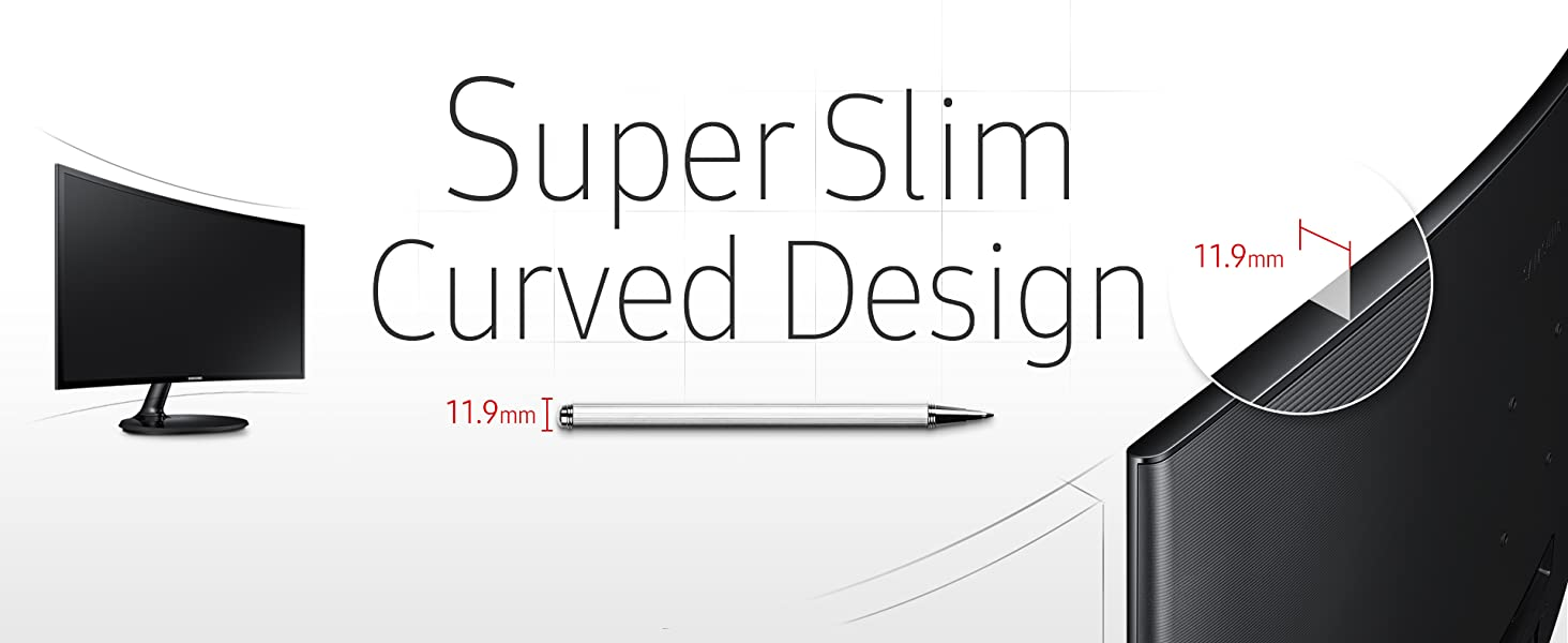 Elegant, Ergonomic,and Super Slim Curved Design