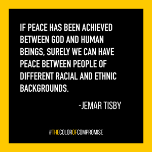 If peace has been achieved between God and human beings, surely we can have peace between races.