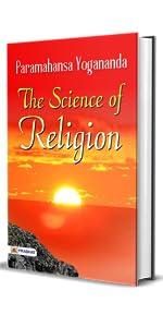 The Science Of Religion by Paramahansa Yogananda